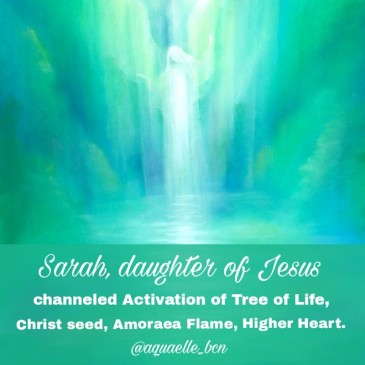 Sarah, daughter of Jesus, channeled activation of tree of life, christ seed, amoraea flame, higher heart.